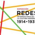 Exposición: Redes internacionales de la cultura española 1914-1939